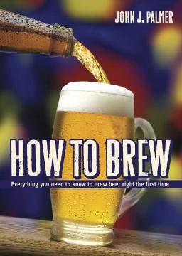 How to Brew by John J Palmer, 3rd edit